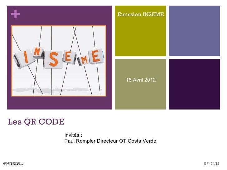 +                                  Emission INSEME                                      16 Avril 2012Les QR CODE          ...