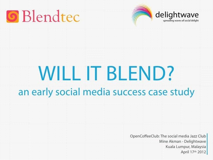 WILL IT BLEND?an early social media success case study                         OpenCoffeeClub: The social media Jazz Club  ...