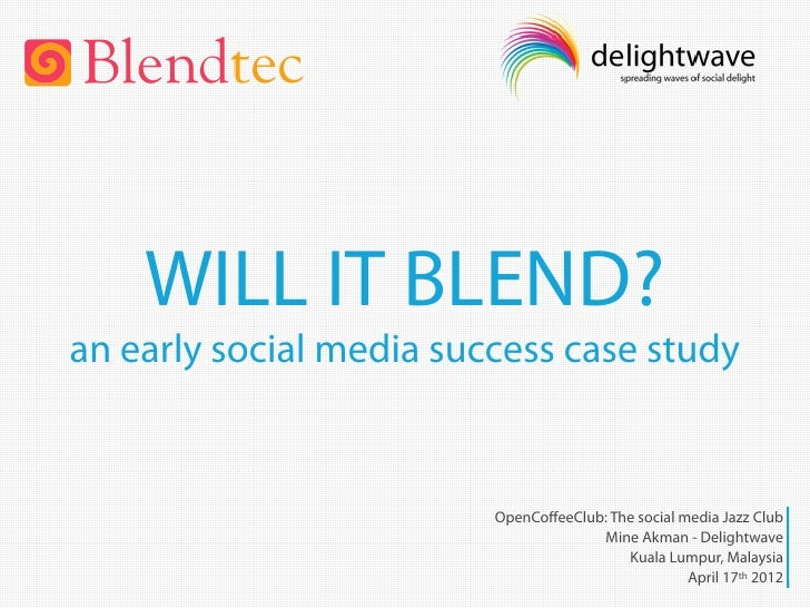 WILL IT BLEND?an early social media success case study                         OpenCoffeeClub: The social media Jazz Club  ...
