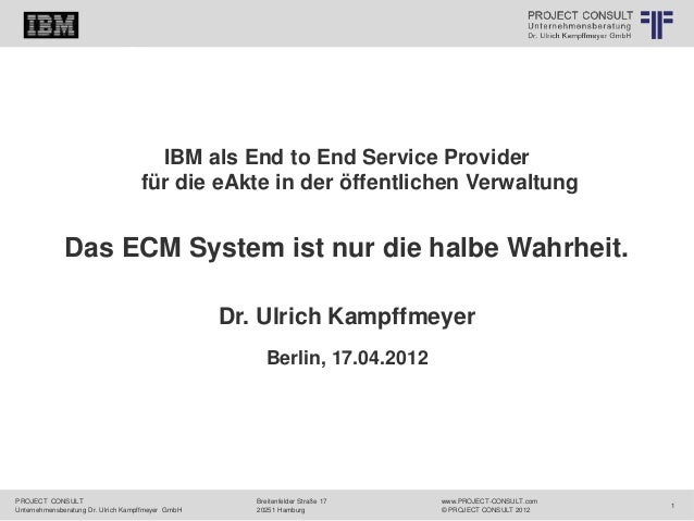 PROJECT CONSULT Unternehmensberatung Dr. Ulrich Kampffmeyer GmbH www.PROJECT-CONSULT.com © PROJECT CONSULT 2012 Breitenfel...