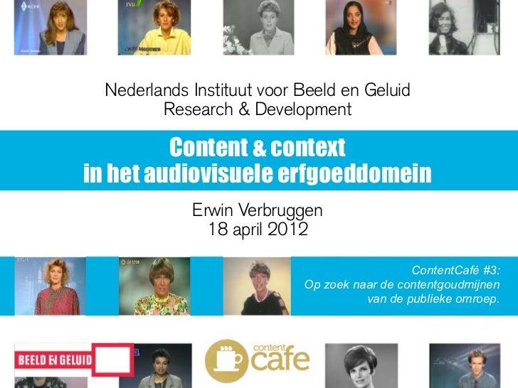 Nederlands Instituut voor Beeld en Geluid         Research & Development         Content & contextin het audiovisuele erfg...