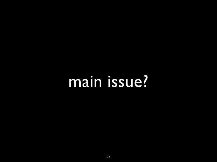 main issue?     52