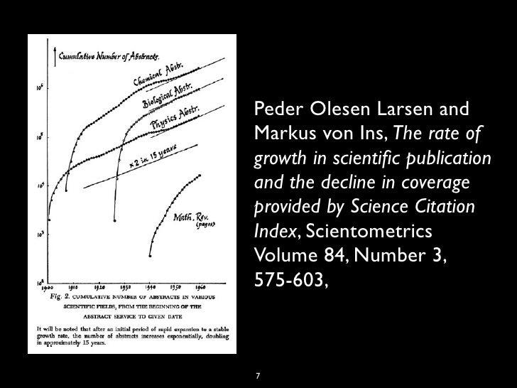Peder Olesen Larsen andMarkus von Ins, The rate ofgrowth in scientific publicationand the decline in coverageprovided by Sc...