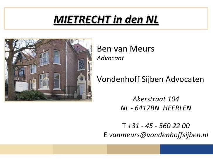 MIETRECHT in den NL       Ben van Meurs       Advocaat       Vondenhoff Sijben Advocaten                 Akerstraat 104   ...