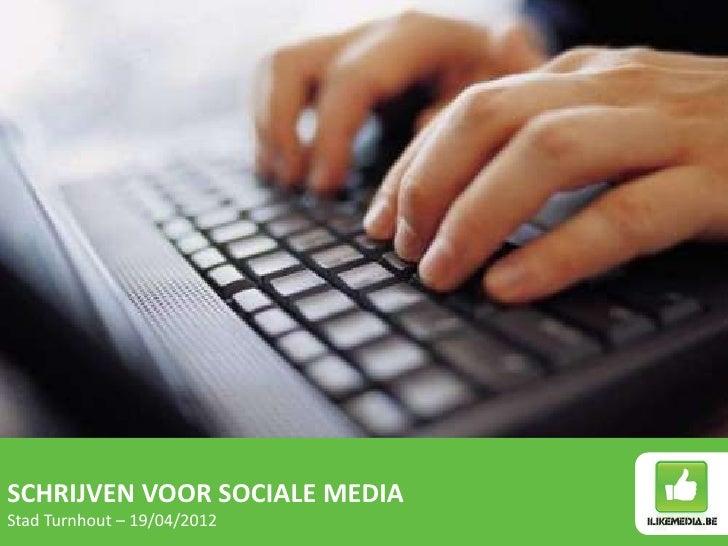 SCHRIJVEN VOOR SOCIALE MEDIAStad Turnhout – 19/04/2012