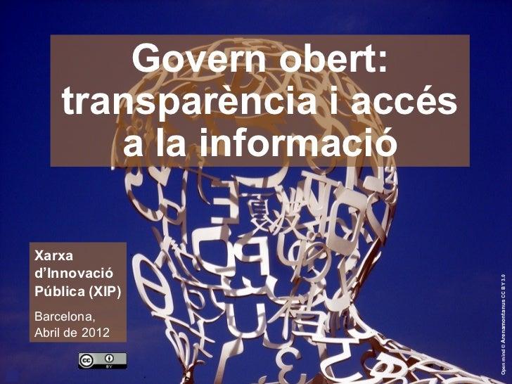 Govern obert:        transparència i accés           a la informació    Xarxa    d'Innovació                              ...