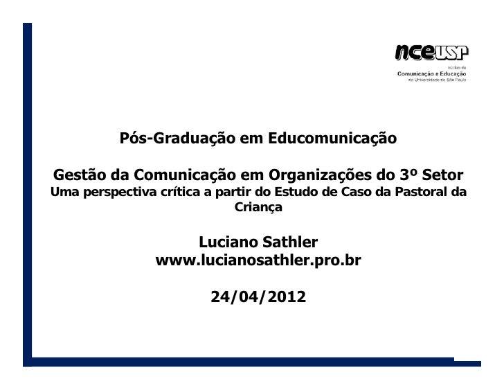 Pós-Graduação em EducomunicaçãoGestão da Comunicação em Organizações do 3º SetorUma perspectiva crítica a partir do Estudo...