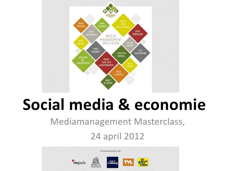 Social media & economie   Mediamanagement Masterclass,          24 april 2012