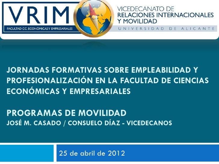 JORNADAS FORMATIVAS SOBRE EMPLEABILIDAD YPROFESIONALIZACIÓN EN LA FACULTAD DE CIENCIASECONÓMICAS Y EMPRESARIALESPROGRAMAS ...