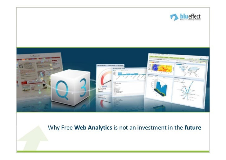 Why Free Web Analytics is not an investment in the future