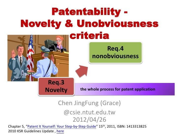 Patentability -       Novelty & Unobviousness                criteria                                                     ...