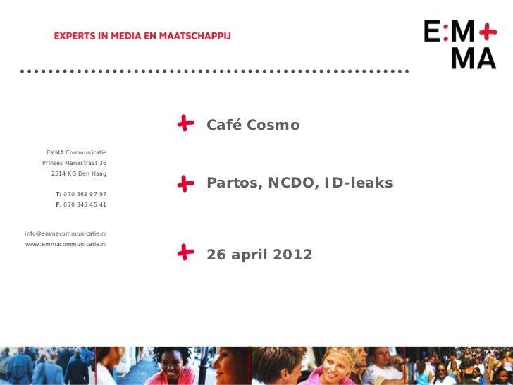 Café Cosmo          Politiek Online  Prinses Mariestraat 36     2514 KG Den Haag                            Partos, NCDO, ...