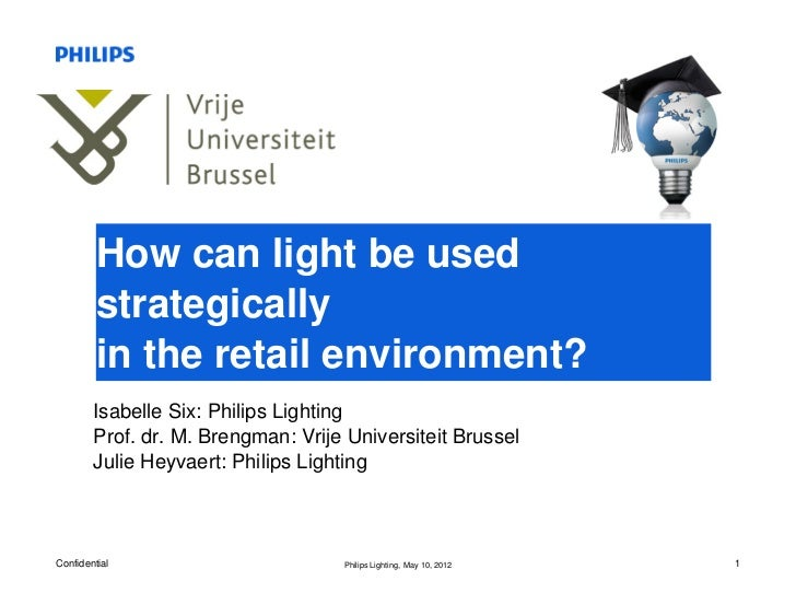 How can light be used         strategically         in the retail environment?        Isabelle Six: Philips Lighting      ...