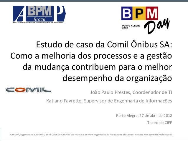 Estudo  de  caso  da  Comil  Ônibus  SA:   Como  a  melhoria  dos  processos  e  a  gestão  ...