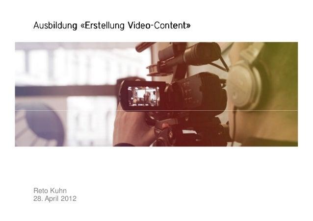 Ausbildung «Erstellung VideoAusbildung «Erstellung VideoAusbildung «Erstellung VideoAusbildung «Erstellung Video----Conten...