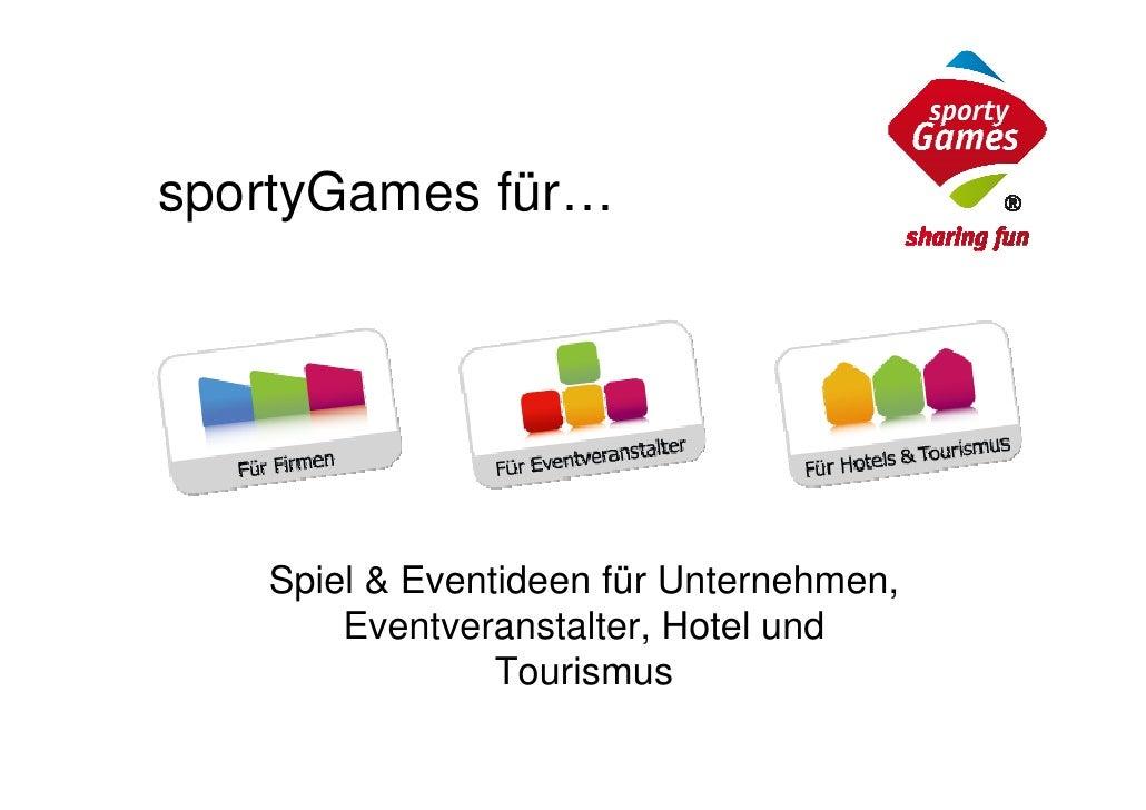 sportyGames für…   Spiel & Eventideen für Unternehmen,       Eventveranstalter, Hotel und                Tourismus