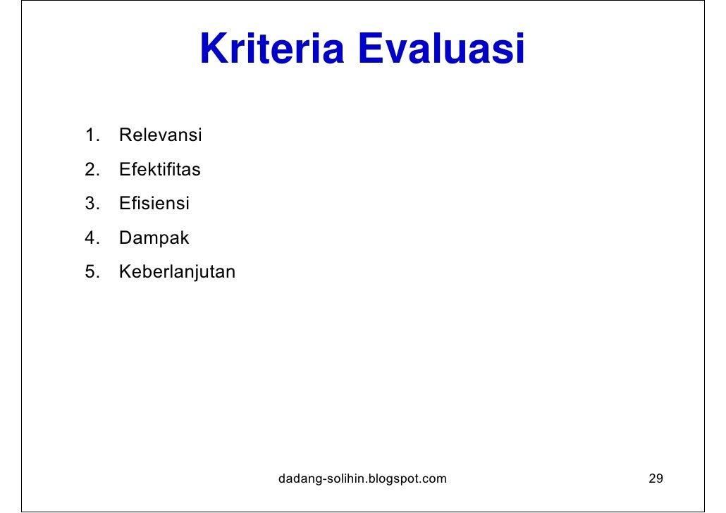 Kriteria Evaluasi dan Logic Model            Policy                       Overall Goal                         (Impact)   ...
