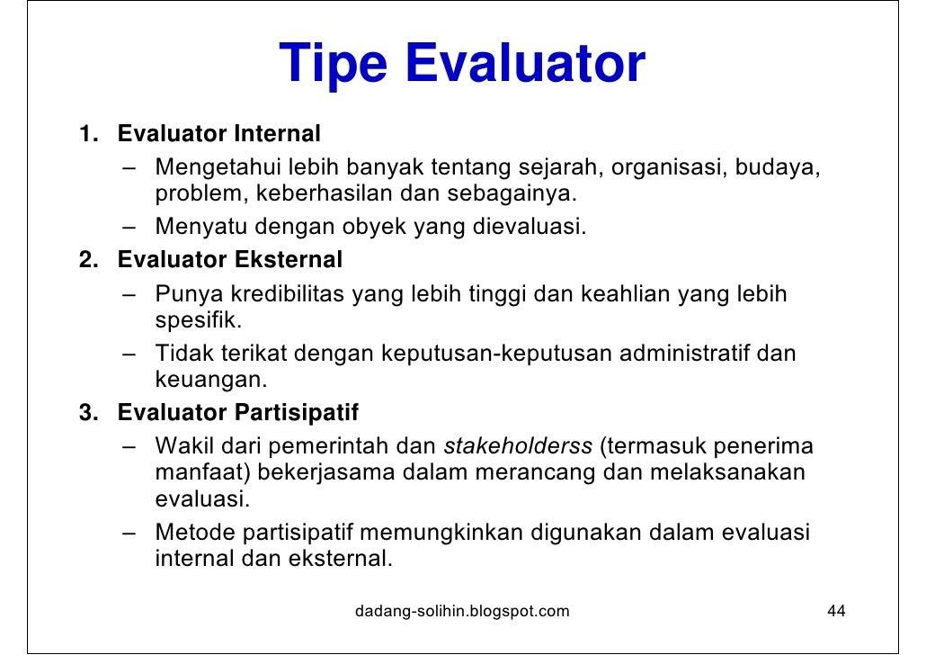 Evaluasi Internal dan External                           Kelebihan                         KekuranganEvaluasi    • Evaluat...