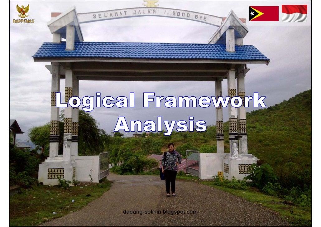 Kerangka Logis (Logframe)•   Logframe adalah jenis khusus model logika atau pendekatan logika    untuk membantu mengklarif...
