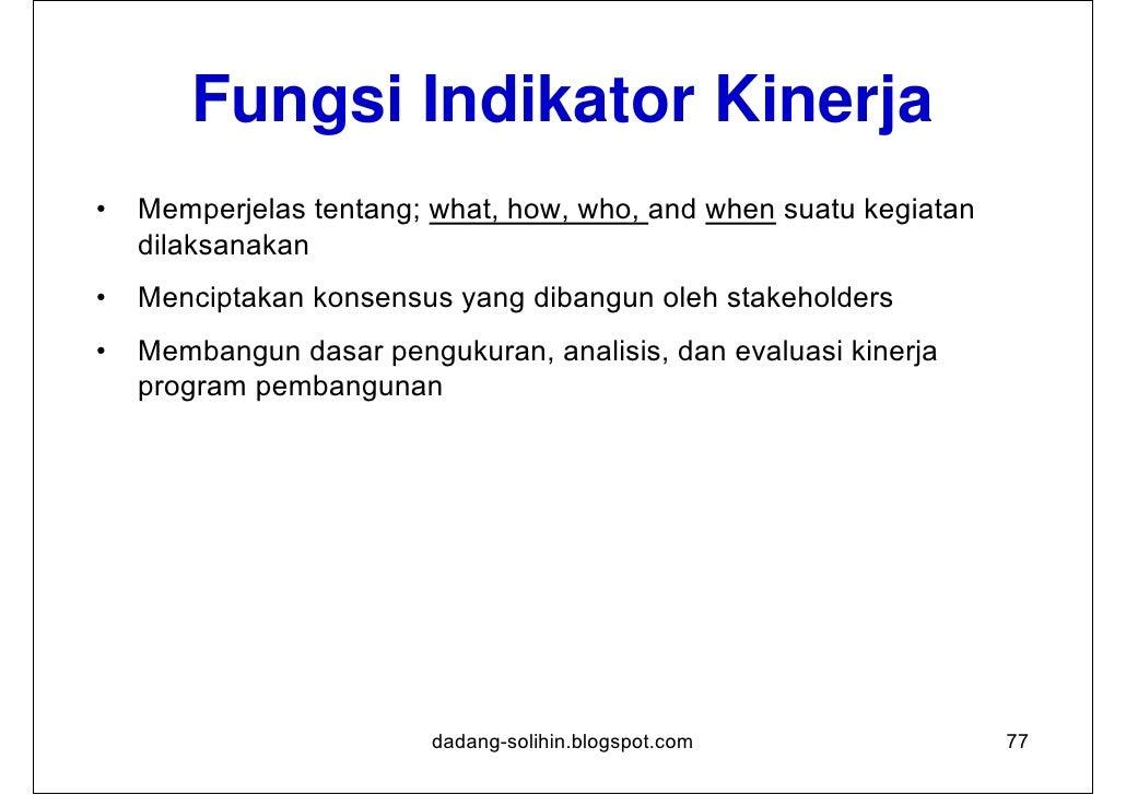 Kedudukan Indikator Kinerja                                                monitoring danPerencanaan        Pelaksanaan   ...
