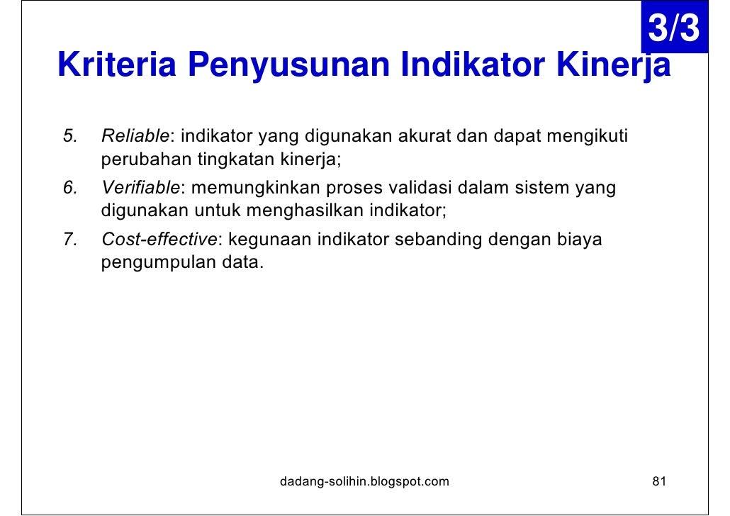 Indikator Kinerja INPUT•   Indikator ini mengukur jumlah sumberdaya seperti anggaran (dana),    SDM, peralatan, material, ...
