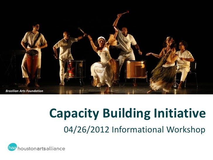 Brazilian Arts Foundation                            Capacity Building Initiative                              04/26/2012 ...