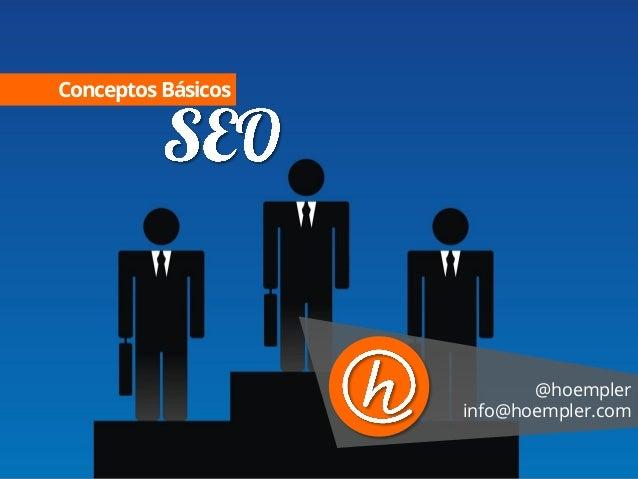 Conceptos Básicos  @hoempler info@hoempler.com