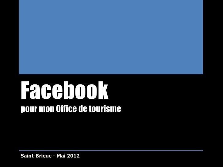 Facebookpour mon Office de tourismeSaint-Brieuc - Mai 2012