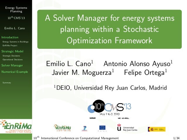 Energy Systems Planning 10th CMS'13 Emilio L. Cano Introduction Energy Systems in Buildings EnRiMa Project Strategic Model...