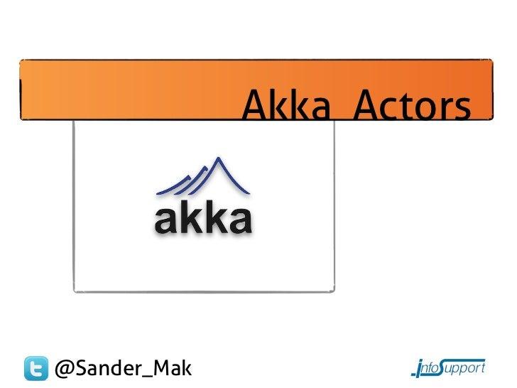 Akka Actors@Sander_Mak