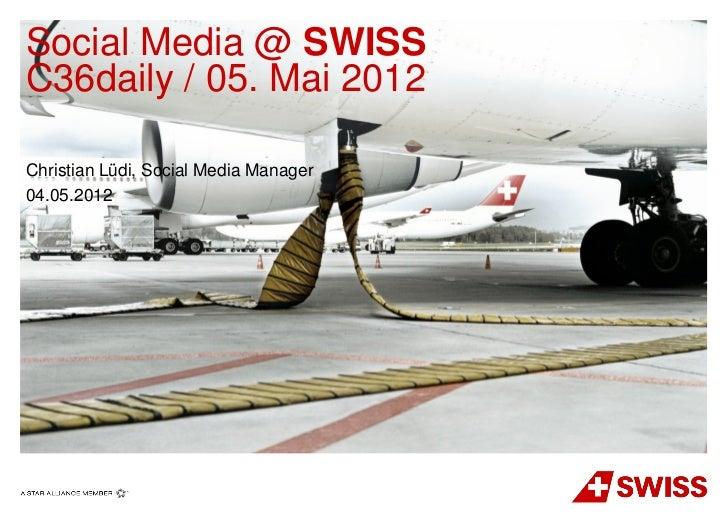 Social Media @ SWISSC36daily / 05. Mai 2012Christian Lüdi, Social Media Manager04.05.2012