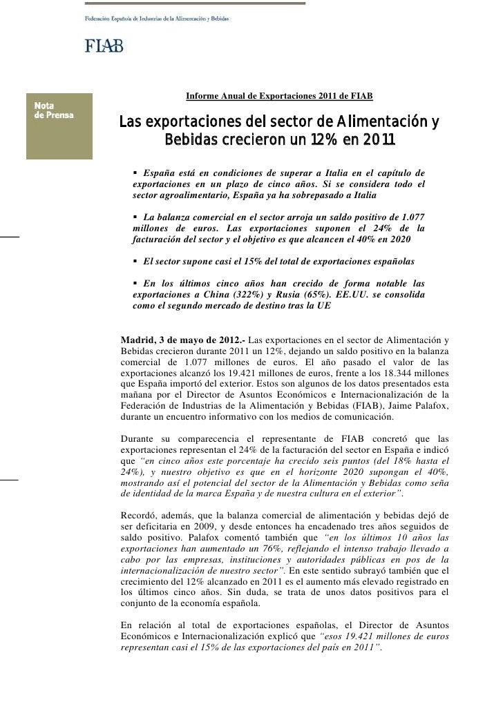 Informe Anual de Exportaciones 2011 de FIABLas exportaciones del sector de Alimentación y      Bebidas crecieron un 12% en...