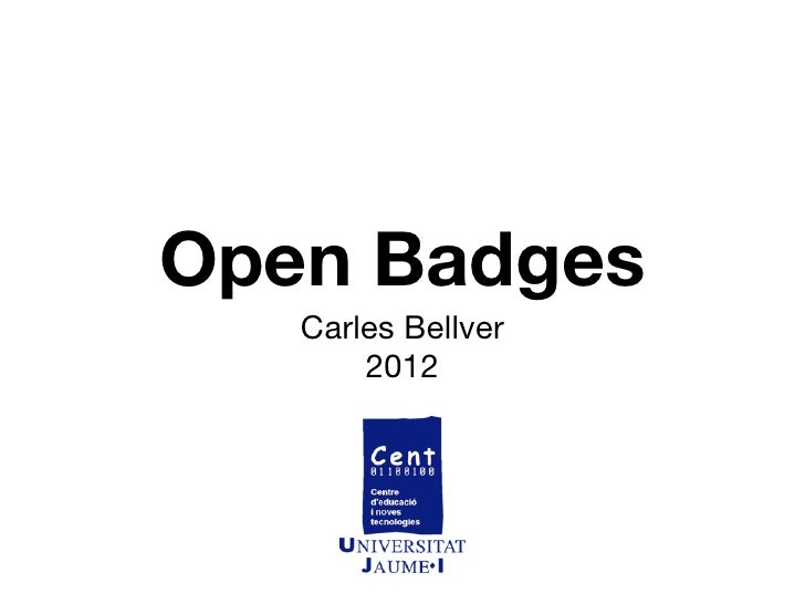 Open Badges   Carles Bellver       2012