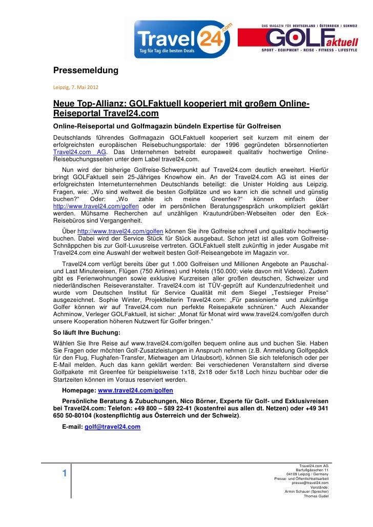PressemeldungLeipzig, 7. Mai 2012Neue Top-Allianz: GOLFaktuell kooperiert mit großem Online-Reiseportal Travel24.comOnline...