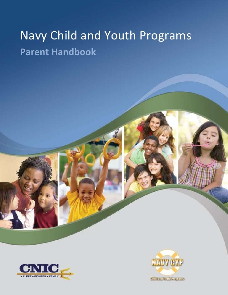 Navy Child and Youth Programs Parent HandbookNavy Child and Youth ProgramsParent Handbook