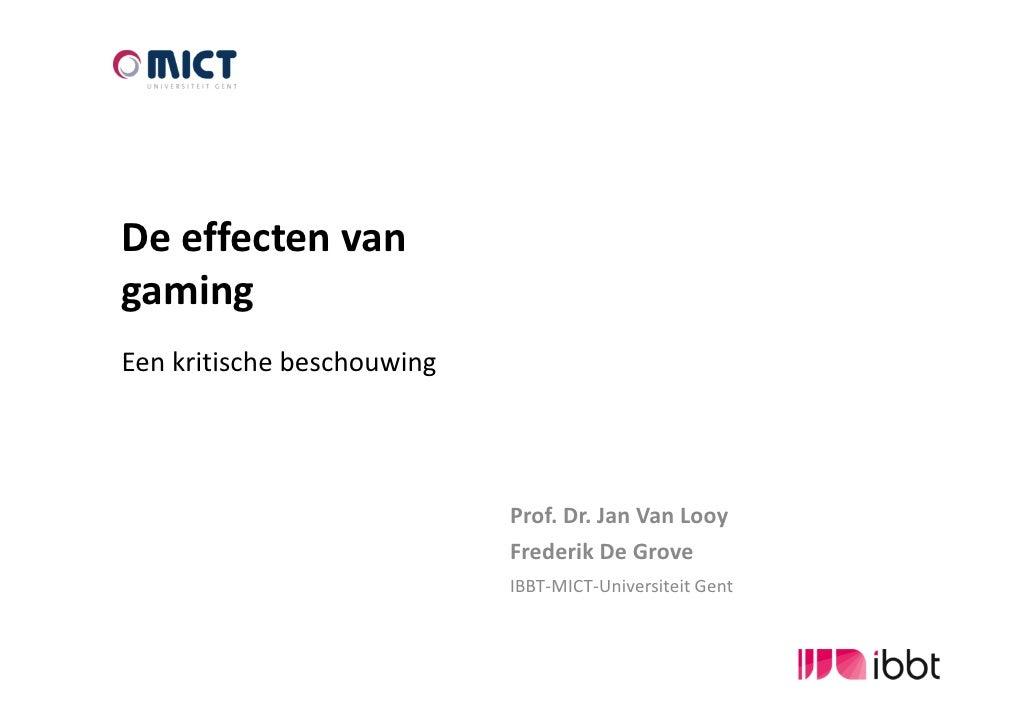 De effecten vangamingEen kritische beschouwing                            Prof. Dr. Jan Van Looy                          ...