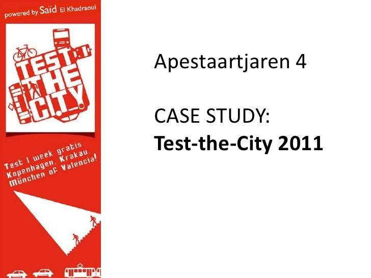 Apestaartjaren 4CASE STUDY:Test-the-City 2011
