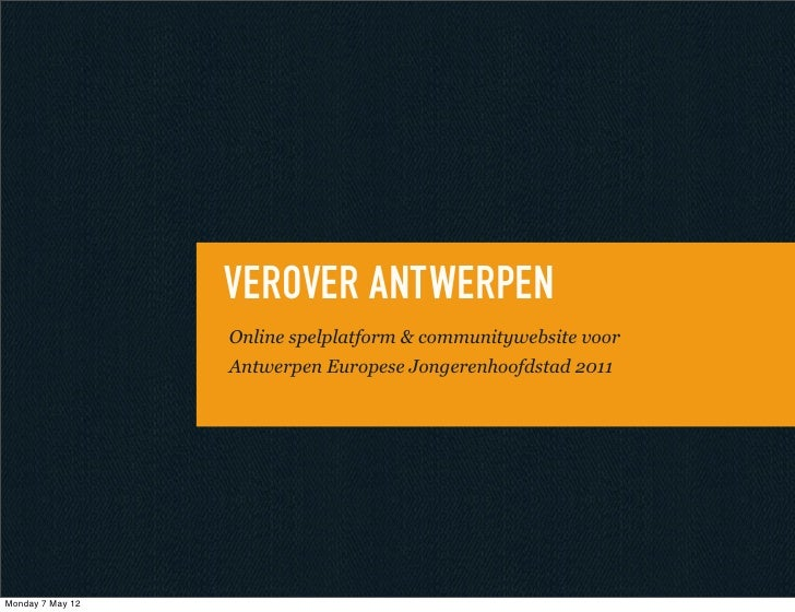 VEROVER ANTWERPEN                  Online spelplatform & communitywebsite voor                  Antwerpen Europese Jongere...