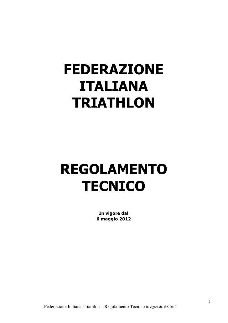 FEDERAZIONE             ITALIANA            TRIATHLON         REGOLAMENTO           TECNICO                              I...