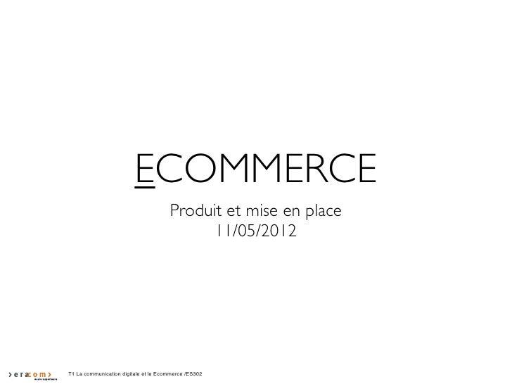 ECOMMERCE                                      Produit et mise en place                                            11/05/2...