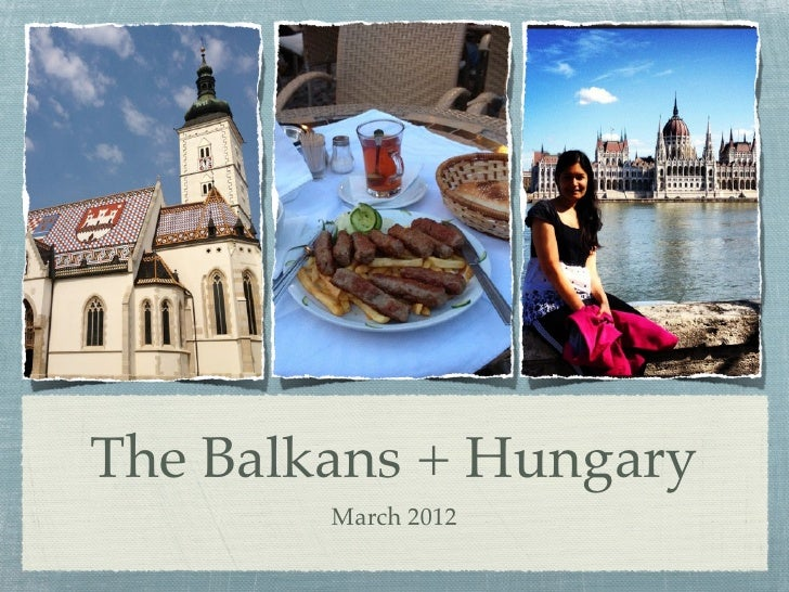 The Balkans + Hungary        March 2012