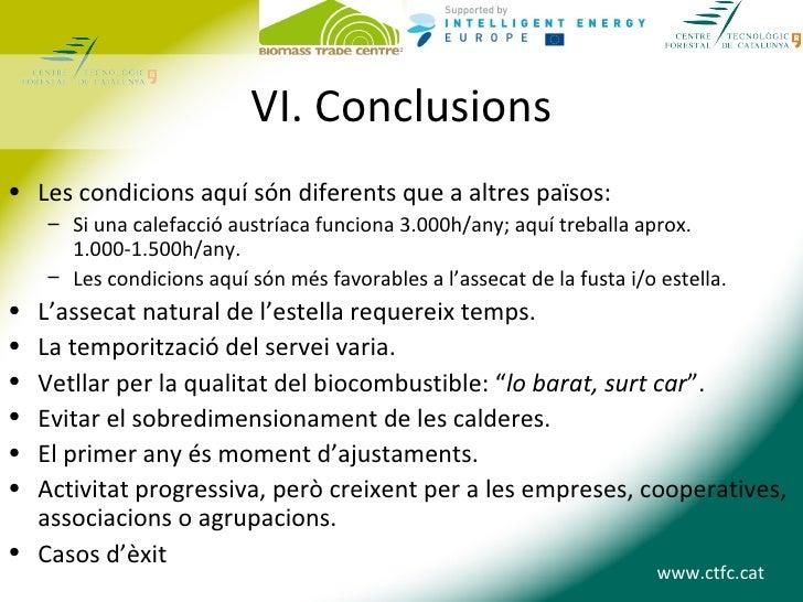 VI. Conclusions• Les condicions aquí són diferents que a altres països:    – Si una calefacció austríaca funciona 3.000h/a...