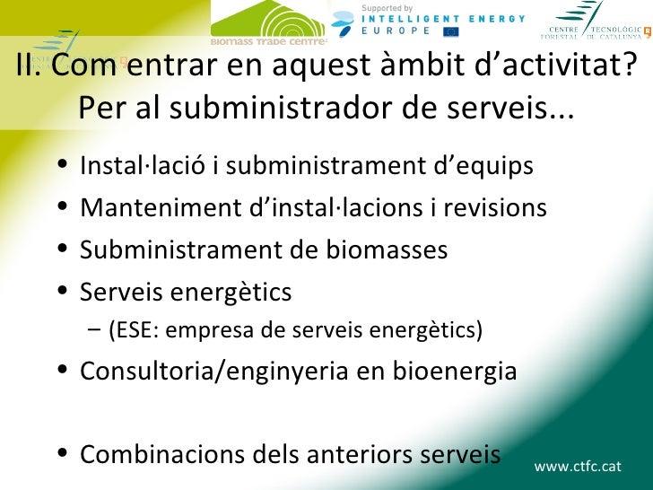 II. Com entrar en aquest àmbit d'activitat?     Per al subministrador de serveis...  •   Instal·lació i subministrament d'...