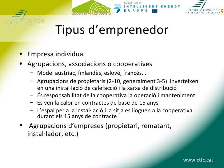 Tipus d'emprenedor• Empresa individual• Agrupacions, associacions o cooperatives   – Model austríac, finlandès, eslovè, fr...