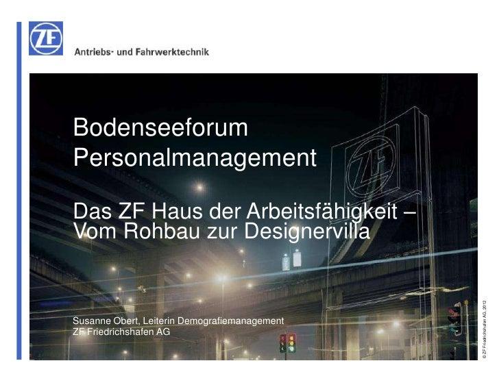 BodenseeforumPersonalmanagementDas ZF Haus der Arbeitsfähigkeit –Vom Rohbau zur Designervilla                             ...