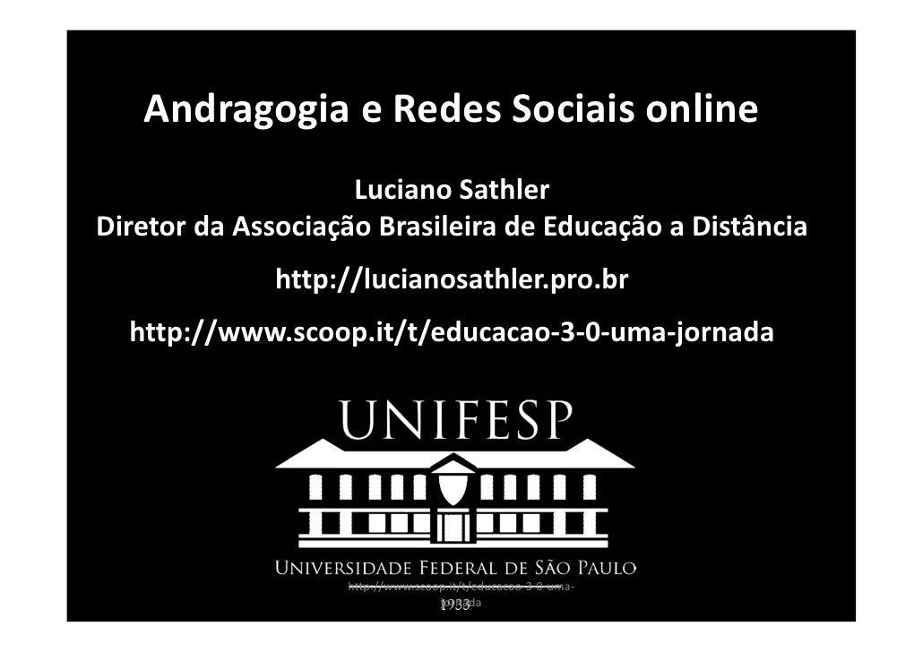 AndragogiaeRedesSociaisonline                    LucianoSathlerDiretordaAssociaçãoBrasileiradeEducaçãoaDistânc...