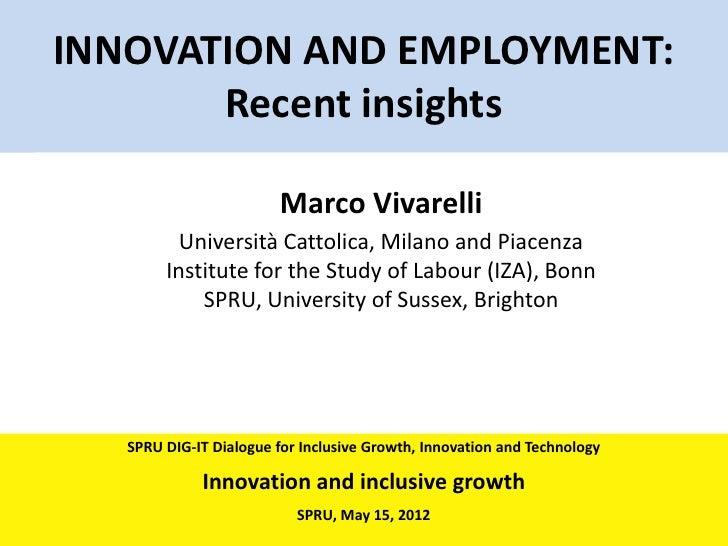 INNOVATION AND EMPLOYMENT:       Recent insights                        Marco Vivarelli          Università Cattolica, Mil...