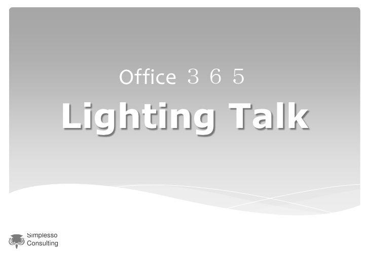 Office 365             Lighting TalkSimplessoConsulting
