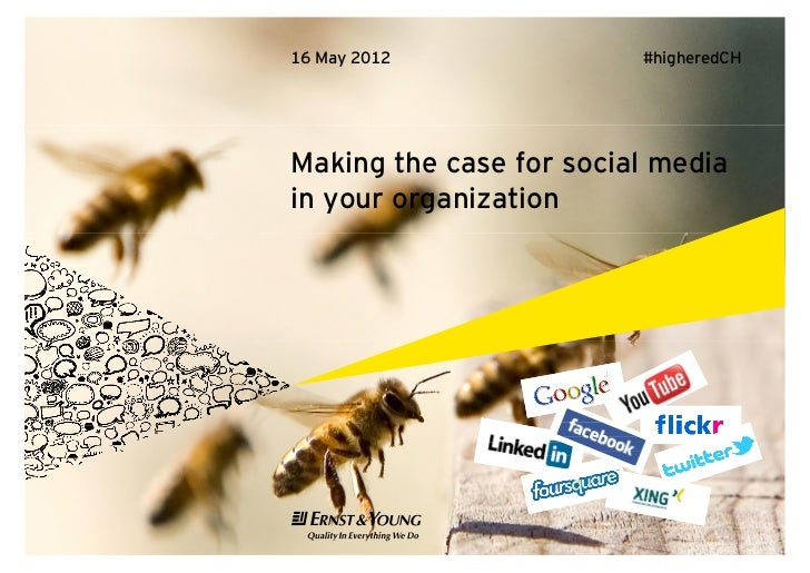 16 May 2012              #higheredCHMaking the case for social mediain your organization