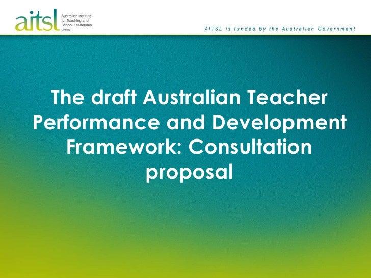 The draft Australian TeacherPerformance and Development    Framework: Consultation            proposal